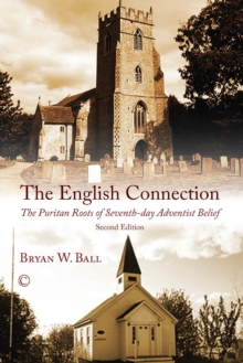The English Connection : The Puritan Roots of Seventh-Day Adventist Belief (2nd Edition), Paperback / softback Book