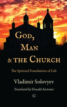 God, Man and the Church : The Spiritual Foundations of Life, Paperback / softback Book
