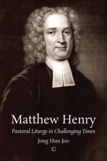 Matthew Henry : Pastoral Liturgy in Challenging Times, Paperback / softback Book