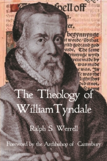 The Theology of William Tyndale, Paperback / softback Book