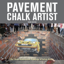 Pavement Chalk Artist : The Three-Dimensional Drawings of Julian Beever, Paperback / softback Book