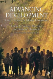 Advancing Development : Core Themes in Global Economics, Paperback / softback Book