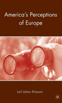 America's Perceptions of Europe, Hardback Book