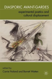 Diasporic Avant-Gardes : Experimental Poetics and Cultural Displacement, Paperback / softback Book