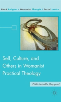 Self, Culture, and Others in Womanist Practical Theology, Hardback Book