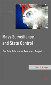 Mass Surveillance and State Control : The Total Information Awareness Project, Hardback Book