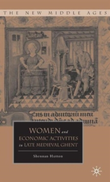 Women and Economic Activities in Late Medieval Ghent, Hardback Book