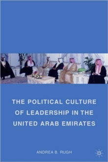 The Political Culture of Leadership in the United Arab Emirates, Paperback / softback Book