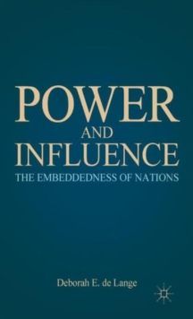 Power and Influence : The Embeddedness of Nations, Hardback Book