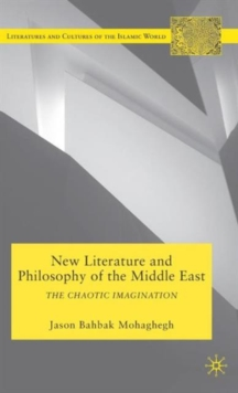 New Literature and Philosophy of the Middle East : The Chaotic Imagination, Hardback Book
