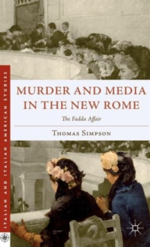 Murder and Media in the New Rome : The Fadda Affair, Hardback Book