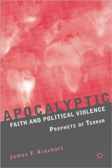 Apocalyptic Faith and Political Violence : Prophets of Terror, Paperback / softback Book