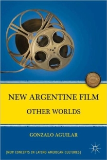 New Argentine Film : Other Worlds, Paperback / softback Book