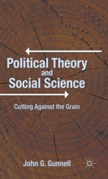 Political Theory and Social Science : Cutting Against the Grain, Hardback Book