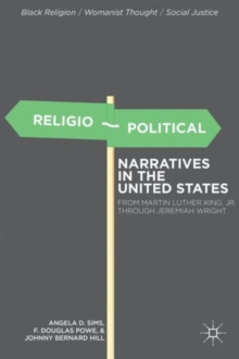 Religio-political Narratives in the United States : From Martin Luther King, Jr. to Jeremiah Wright, Hardback Book