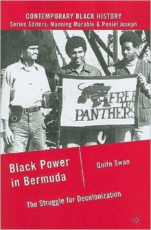 Black Power in Bermuda : The Struggle for Decolonization, Paperback / softback Book