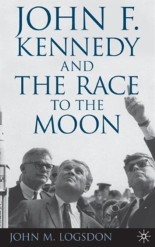 John F. Kennedy and the Race to the Moon, Hardback Book