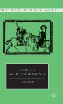 Fairies in Medieval Romance, Hardback Book