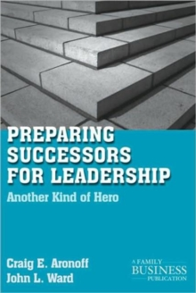 Preparing Successors for Leadership : Another Kind of Hero, Paperback / softback Book