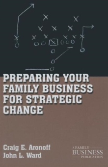 Preparing Your Family Business for Strategic Change, Paperback / softback Book
