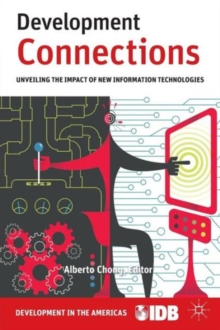 Development Connections : Unveiling the Impact of New Information Technologies, Paperback / softback Book