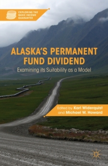 Alaska's Permanent Fund Dividend : Examining Its Suitability as a Model, Hardback Book