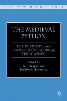 The Medieval Python : The Purposive and Provocative Work of Terry Jones, Hardback Book