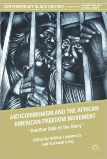 Anticommunism and the African American Freedom Movement : Another Side of the Story, Paperback / softback Book