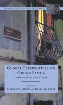 Global Perspectives on Orhan Pamuk : Existentialism and Politics, Hardback Book