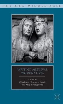Writing Medieval Women's Lives, Hardback Book