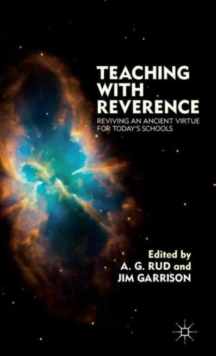 Teaching with Reverence : Reviving an Ancient Virtue for Today's Schools, Hardback Book