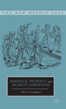 Marriage, Property, and Women's Narratives, Hardback Book