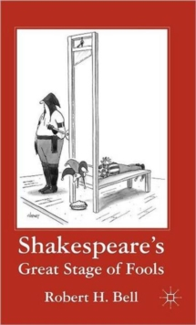 Shakespeare's Great Stage of Fools, Hardback Book