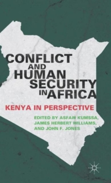 Conflict and Human Security in Africa : Kenya in Perspective, Hardback Book