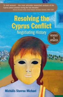 Resolving the Cyprus Conflict : Negotiating History, Paperback / softback Book