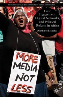Civic Engagement, Digital Networks, and Political Reform in Africa, Hardback Book