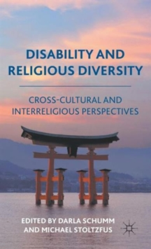 Disability and Religious Diversity : Cross-Cultural and Interreligious Perspectives, Hardback Book