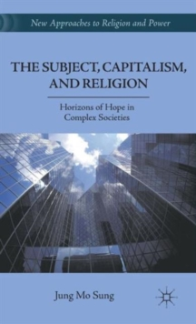 The Subject, Capitalism, and Religion : Horizons of Hope in Complex Societies, Hardback Book