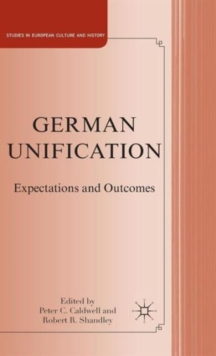 German Unification : Expectations and Outcomes, Hardback Book