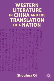 Western Literature in China and the Translation of a Nation, Hardback Book