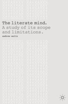 The Literate Mind : A Study of Its Scope and Limitations, Paperback Book