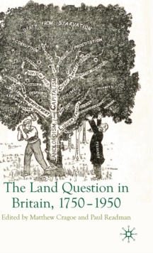 The Land Question in Britain, 1750-1950, Hardback Book