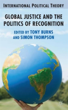 Global Justice and the Politics of Recognition, Hardback Book