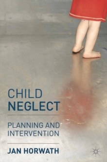 Child Neglect : Planning and Intervention, Paperback / softback Book