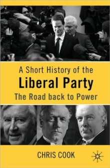 A Short History of the Liberal Party : The Road Back to Power, Paperback / softback Book