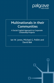 Multinationals in their Communities : A Social Capital Approach to Corporate Citizenship Projects, PDF eBook