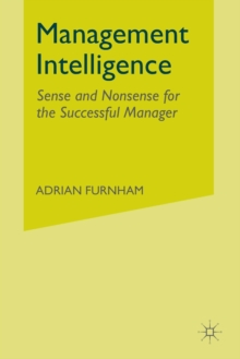 Management Intelligence : Sense and Nonsense for the Successful Manager, Paperback / softback Book