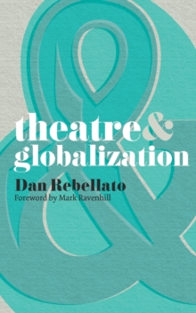 Theatre and Globalization, Paperback Book