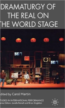Dramaturgy of the Real on the World Stage, Hardback Book