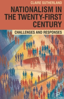 Nationalism in the Twenty-First Century : Challenges and Responses, Paperback / softback Book